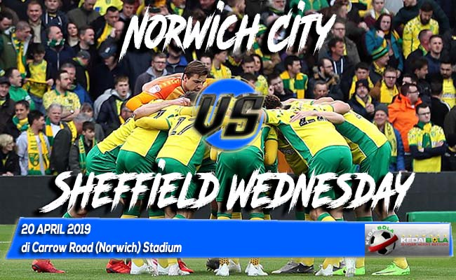 Prediksi Norwich City vs Sheffield Wednesday 20 April 2019