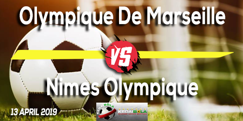 Prediksi Olympique De Marseille vs Nimes Olympique 13 April 2019