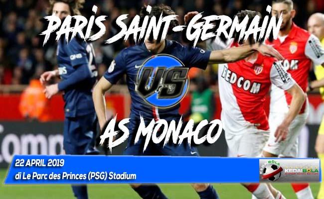 Prediksi Paris Saint-Germain vs AS Monaco 22 April 2019