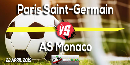 Prediksi Paris Saint-Germain vs AS Monaco 22 April 2019