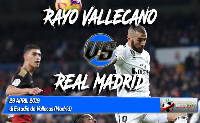 Prediksi Rayo Vallecano vs Real Madrid 29 April 2019