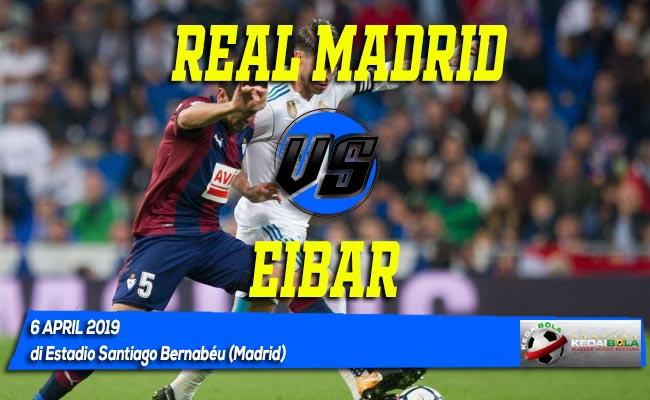 Prediksi Real Madrid vs Eibar 6 April 2019