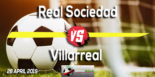 Prediksi Real Sociedad vs Villarreal 26 April 2019