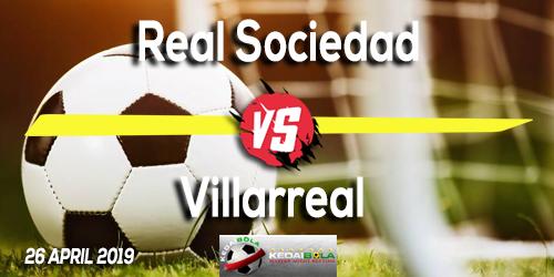Prediksi Real Sociedad vs Villarreal 26 April 2019