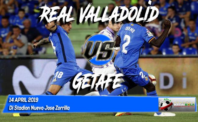 Prediksi Real Valladolid vs Getafe 14 April 2019