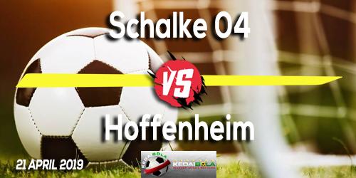 Prediksi Schalke 04 vs Hoffenheim 21 April 2019