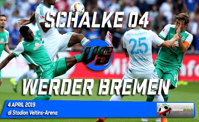 Prediksi Schalke 04 vs Werder Bremen 4 April 2019