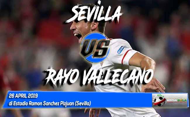 Prediksi Sevilla vs Rayo Vallecano 26 April 2019