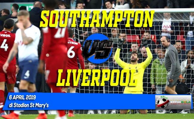 Prediksi Southampton vs Liverpool 6 April 2019