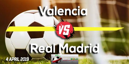 Prediksi Valencia vs Real Madrid 4 April 2019