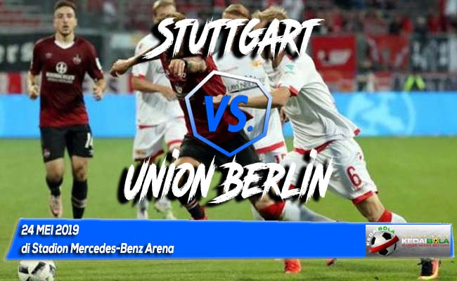 Prediksi Stuttgart vs Union Berlin 24 Mei 2019