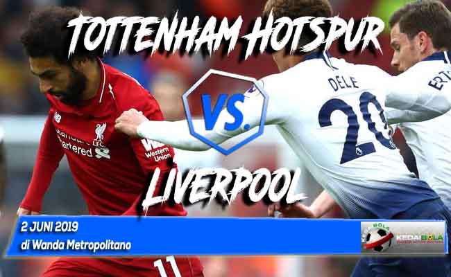 Prediksi Tottenham Hotspur vs Liverpool 2 Juni 2019