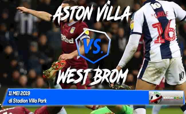 Prediksi Aston Villa vs West Brom 11 Mei 2019