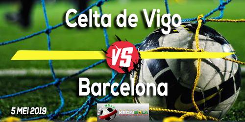 Prediksi Celta de Vigo vs Barcelona 5 Mei 2019