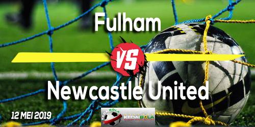 Prediksi Fulham vs Newcastle United 12 Mei 2019