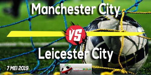 Prediksi Manchester City vs Leicester City 7 Mei 2019