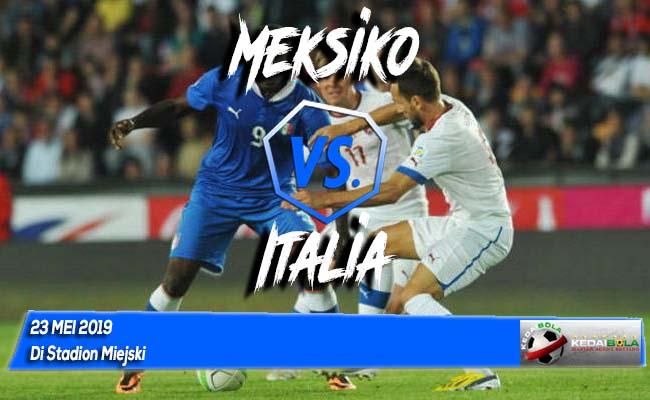 Prediksi Meksiko vs Italia 23 Mei 2019