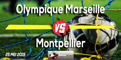Prediksi Olympique Marseille vs Montpellier 25 Mei 2019
