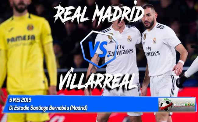 Prediksi Real Madrid vs Villarreal 5 Mei 2019