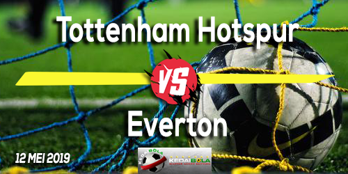 Prediksi Tottenham Hotspur vs Everton 12 Mei 2019