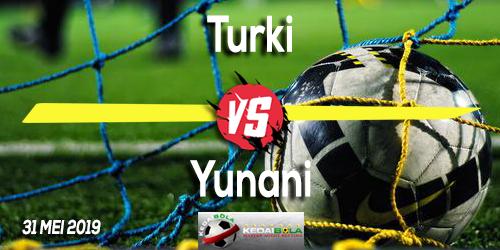 Prediksi Turki vs Yunani 31 Mei 2019