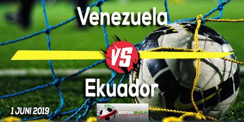 Prediksi Venezuela vs Ekuador 1 Juni 2019