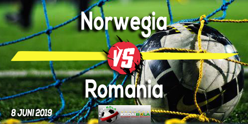Prediksi Norwegia vs Romania 8 Juni 2019