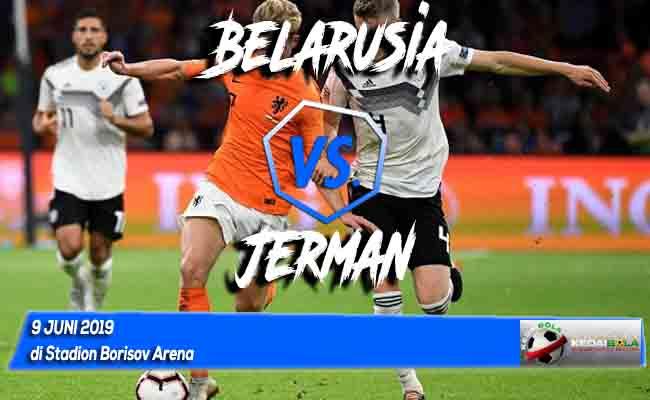Prediksi Belarusia vs Jerman 9 Juni 2019