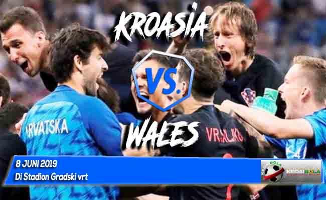 Prediksi Kroasia vs Wales 8 Juni 2019