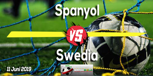 Prediksi Spanyol vs Swedia 11 Juni 2019