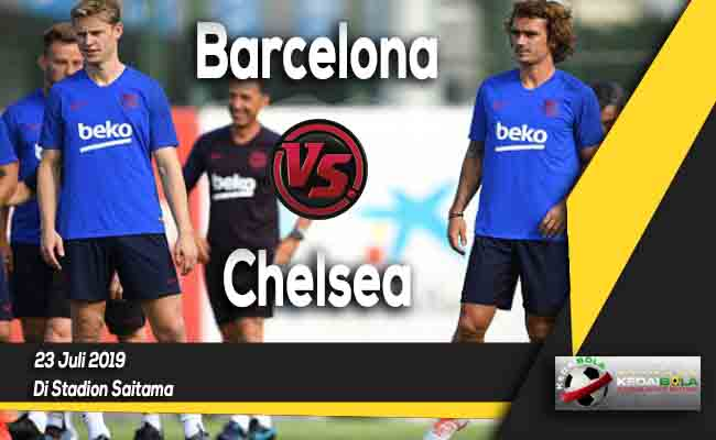 Prediksi Barcelona vs Chelsea 23 Juli 2019