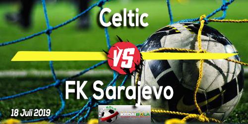 Prediksi Celtic vs FK Sarajevo 18 Juli 2019
