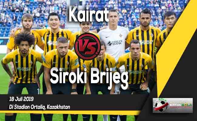 Prediksi Kairat vs Siroki Brijeg 18 Juli 2019