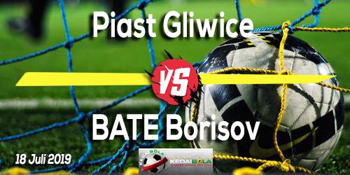 Prediksi Piast Gliwice vs BATE Borisov 18 Juli 2019