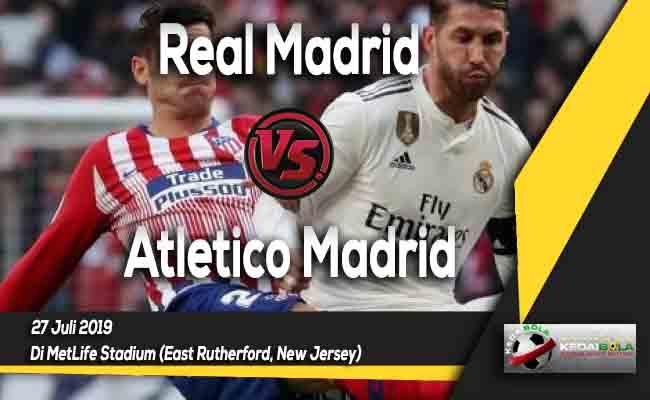 Prediksi Real Madrid vs Atletico Madrid 27 Juli 2019