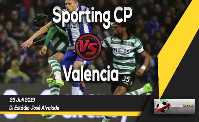 Prediksi Sporting CP vs Valencia 29 Juli 2019