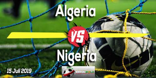 Prediksi Algeria vs Nigeria 15 Juli 2019