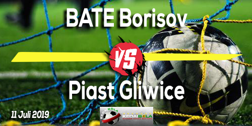 Prediksi BATE Borisov vs Piast Gliwice 11 Juli 2019