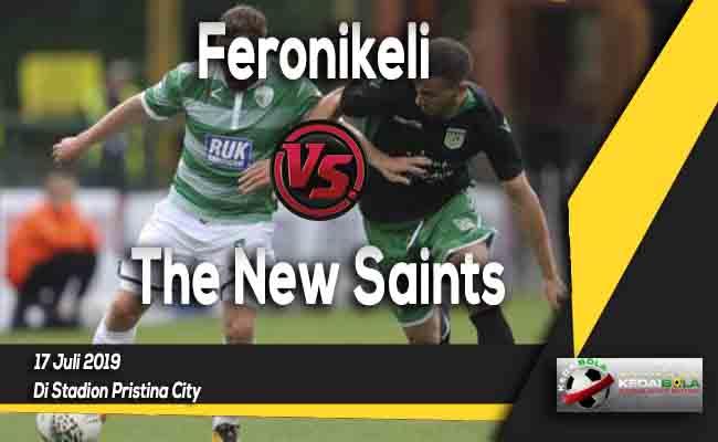 Prediksi Feronikeli vs The New Saints 17 Juli 2019