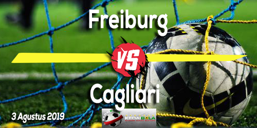 Prediksi Freiburg vs Cagliari 3 Agustus 2019