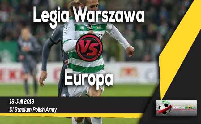 Prediksi Legia Warszawa vs Europa 19 Juli 2019