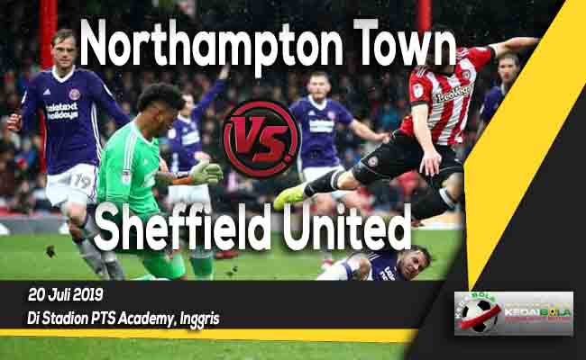 Prediksi Northampton Town vs Sheffield United 20 Juli 2019