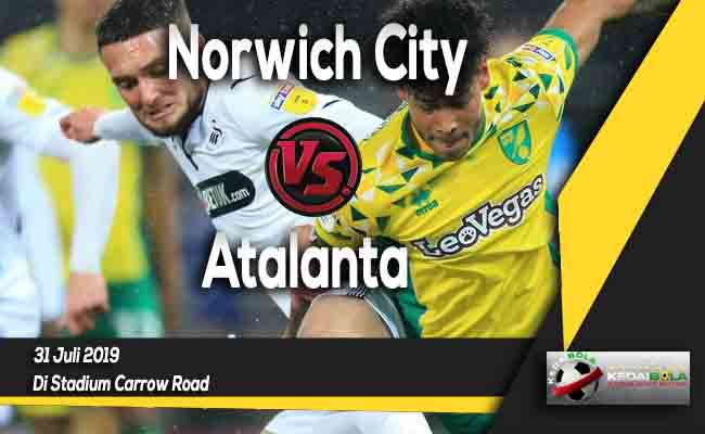 Prediksi Norwich City vs Atalanta 31 Juli 2019