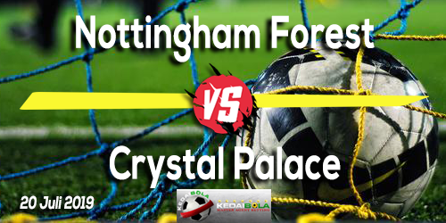 Prediksi Nottingham Forest vs Crystal Palace 20 Juli 2019