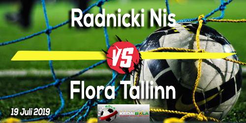 Prediksi Radnicki Nis vs Flora Tallinn 19 Juli 2019