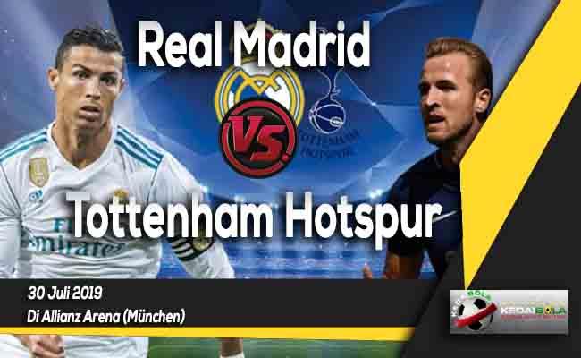 Prediksi Real Madrid vs Tottenham Hotspur 30 Juli 2019