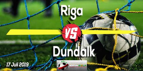 Prediksi Riga vs Dundalk 17 Juli 2019