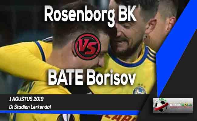 Prediksi Rosenborg BK vs BATE Borisov 1 Agustus 2019