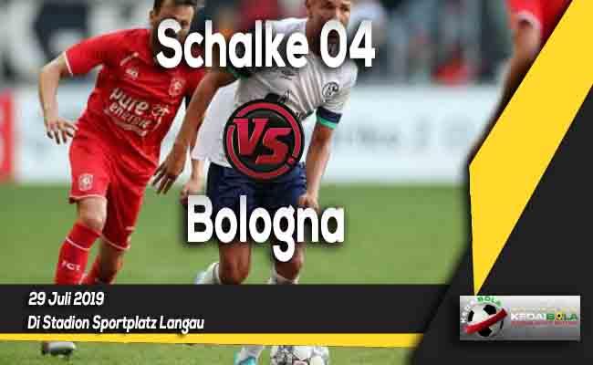 Prediksi Schalke 04 vs Bologna 29 Juli 2019