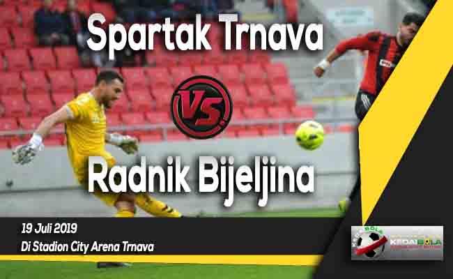 Prediksi Spartak Trnava vs Radnik Bijeljina 19 Juli 2019